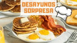Desayunos Rápidos, Sorpresa y Ricos